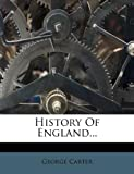 Carter, George: History Of England...