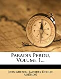 Milton, John: Paradis Perdu, Volume 1... (French Edition)
