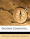 Grandville: Oeuvres Complètes... (French Edition)