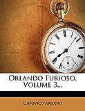 Ariosto, Ludovico: Orlando Furioso, Volume 3... (Italian Edition)