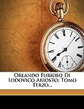 Ariosto, Ludovico: Orlando Furioso Di Lodovico Ariosto: Tomo Terzo... (Italian Edition)
