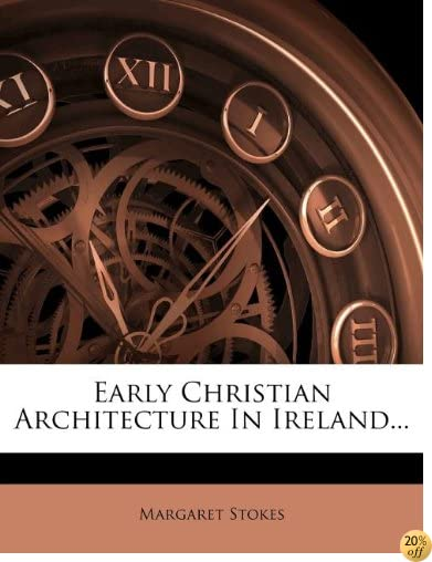 TEarly Christian Architecture In Ireland...