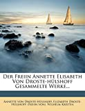 Droste-Hülshoff, Annette von: Der Freiin Annette Elisabeth Von Droste-hülshoff Gesammelte Werke... (German Edition)