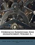 Bauer, Erwin: Nordische Rundschau: Eine Monatschrift, Volume 3... (German Edition)