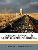 Lebrun, Charles-François: Opinions, Rapports Et Choix D'écrits Politiques... (French Edition)