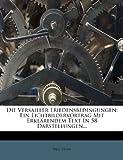 Dehn, Paul: Die Versailler Friedensbedingungen: Ein Lichtbildervortrag Mit Erklarendem Text in 58 Darstellungen... (German Edition)