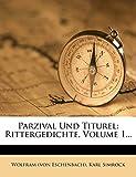Eschenbach), Wolfram (von: Parzival Und Titurel: Rittergedichte, Volume 1... (German Edition)