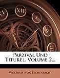 Eschenbach), Wolfram (Von: Parzival Und Titurel, Volume 2... (German Edition)