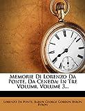 Ponte, Lorenzo Da: Memorie Di Lorenzo Da Ponte, Da Ceneda: In Tre Volumi, Volume 3... (Italian Edition)