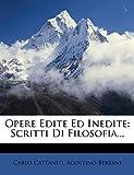 Cattaneo, Carlo: Opere Edite Ed Inedite: Scritti Di Filosofia... (Italian Edition)