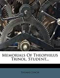 Lynch, Thomas: Memorials Of Theophilus Trinol, Student...