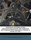 Prager, Bernhard: Beilsteins Handbuch Der Organischen Chemie: Die Literatur Bis 1 Januar 1910 Umfassend, Volume 4, Issues 323-449... (German Edition)
