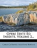 Cattaneo, Carlo: Opere Edite Ed Inedite, Volume 3... (Italian Edition)
