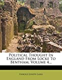 Laski, Harold Joseph: Political Thought In England From Locke To Bentham, Volume 4...