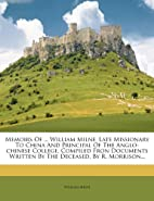 Memoirs Of ... William Milne, Late…