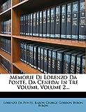 Ponte, Lorenzo Da: Memorie Di Lorenzo Da Ponte, Da Ceneda: In Tre Volumi, Volume 2... (Italian Edition)