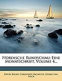 Bauer, Erwin: Nordische Rundschau: Eine Monatschrift, Volume 4... (German Edition)