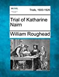 Roughead, William: Trial of Katharine Nairn