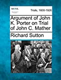 Sutton, Richard: Argument of John K. Porter on Trial of John C. Mather