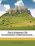 Fonseca, José da: Diccionario De Synonymos Portuguezes...