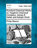 Mauro, Philip: Rumford Chemical Works vs. Hygienic Chemical Company, James E. Heller and Adolph Hirsh