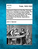 Spencer, John C.: Argument In Defence of the Rev. Eliphalet Nott, D. D., President of Union College, And in Answer to the Charges Made Against Him by Levinus ... of the Senate, Appointed to Investigate...