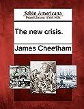 Cheetham, James: The new crisis.