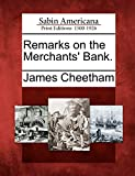 Cheetham, James: Remarks on the Merchants' Bank.