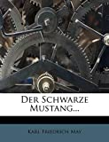 May, Karl Friedrich: Der Schwarze Mustang... (German Edition)