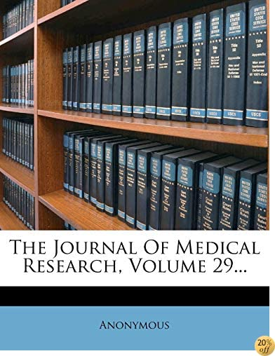 The Journal Of Medical Research, Volume 29...