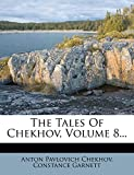 Chekhov, Anton Pavlovich: The Tales Of Chekhov, Volume 8...