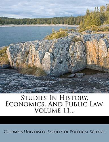 studies-in-history-economics-and-public-law-volume-11