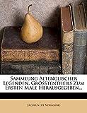 Voragine), Jacobus (de: Sammlung Altenglischer Legenden, Grösstentheils Zum Ersten Male Herausgegeben...