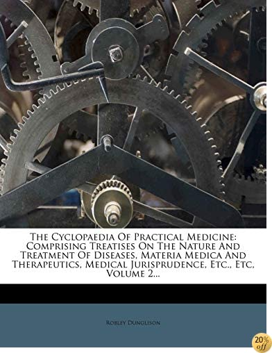 The Cyclopaedia Of Practical Medicine: Comprising Treatises On The Nature And Treatment Of Diseases, Materia Medica And Therapeutics, Medical Jurisprudence, Etc., Etc, Volume 2...