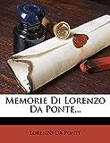 Ponte, Lorenzo Da: Memorie Di Lorenzo Da Ponte... (Italian Edition)
