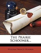 The Prairie Schooner by William Francis…