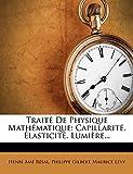 Résal, Henri Amé: Traité De Physique Mathématique: Capillarité. Élasticité. Lumière... (French Edition)