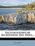 Ernst, Max: Rechtshistorische Begründung Der Mora... (German Edition)