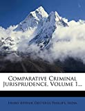 India: Comparative Criminal Jurisprudence, Volume 1...