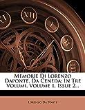 Ponte, Lorenzo Da: Memorie Di Lorenzo Daponte, Da Ceneda: In Tre Volumi, Volume 1, Issue 2... (Italian Edition)