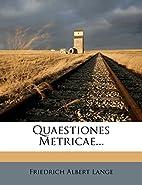 Quaestiones Metricae... (Latin Edition) by…