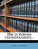 Barone, Enrico: 1866 In Boemia: Considerazioni... (Italian Edition)