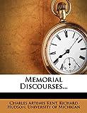 Kent, Charles Artemis: Memorial Discourses...