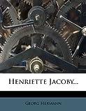 Hermann, Georg: Henriette Jacoby... (German Edition)