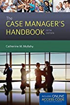 The Case Manager's Handbook by Catherine M.…