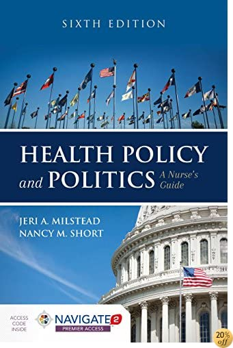 THealth Policy and Politics: A Nurse's Guide