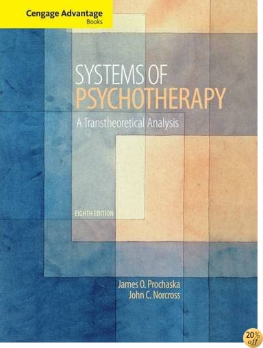 TCengage Advantage Books: Systems of Psychotherapy: A Transtheoretical Analysis