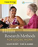 Rubin, Allen: Cengage Advantage Books: Brooks/Cole Empowerment Series: Research Methods for Social Work