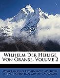 Eschenbach), Wolfram (von: Wilhelm Der Heilige Von Oranse, Volume 2 (German Edition)