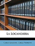 Goldoni, Carlo: La Locandiera (Italian Edition)
